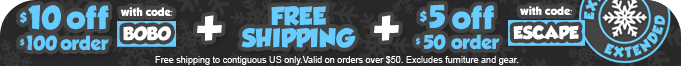 $10 off orders $100 or more with code BOBO or $5 off orders $50 or more with code ESCAPE plus free shipping on all orders over $50 excluding furniture and gear