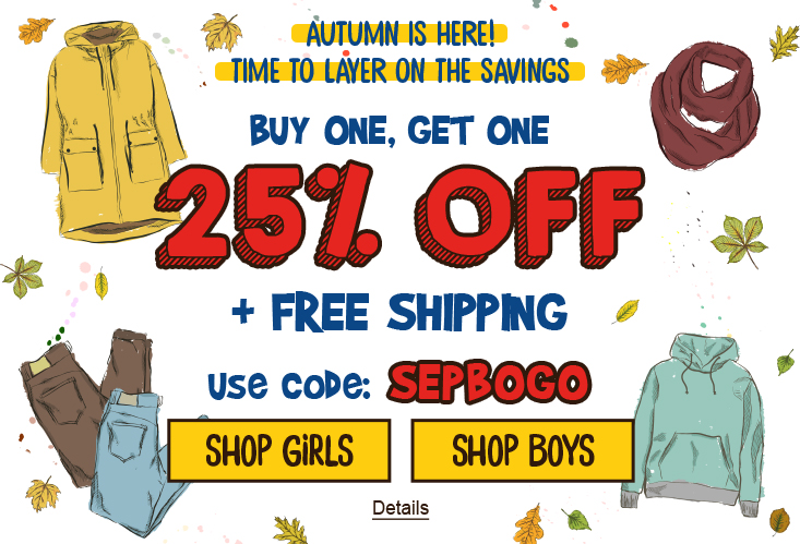 Autumn Is Here! Time To Layer On The Savings + Free Shipping. Use code: SEPBOGO. Expires 9/27/2020, 11:59 PM PST.