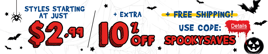 Savings So Good, They're Scary. Styles Starting At Just $2.99 + Extra 10% Off + Free Shipping. Use code: SPOOKYSAVES. Expires 10/18/2020, 11:59 PM PST.
