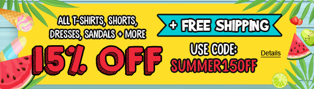 Stock Up For Summer. All T-Shirts, Shorts, Dresses, Sandals + More 15% Off + Free Shipping. Use code: SUMMER15OFF. Expires 5/28/2020, 11:59 PM PST.